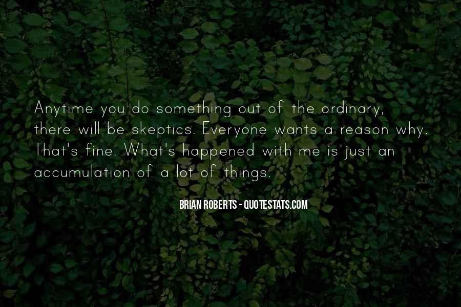 Quotes About Out Of The Ordinary #785422