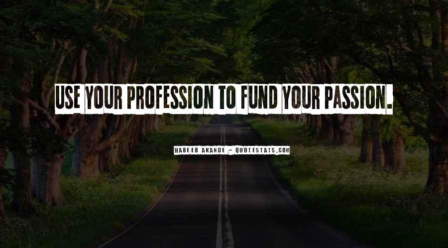 Quotes About Profession And Passion #1657723