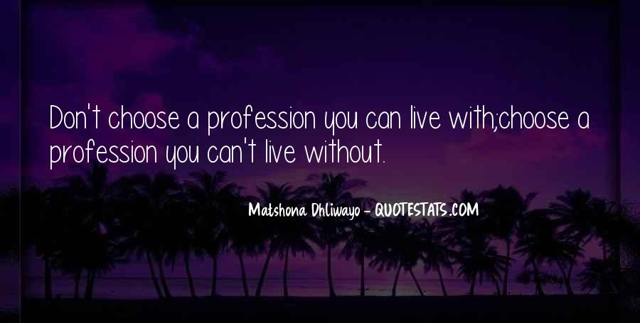 Quotes About Profession And Passion #1760863