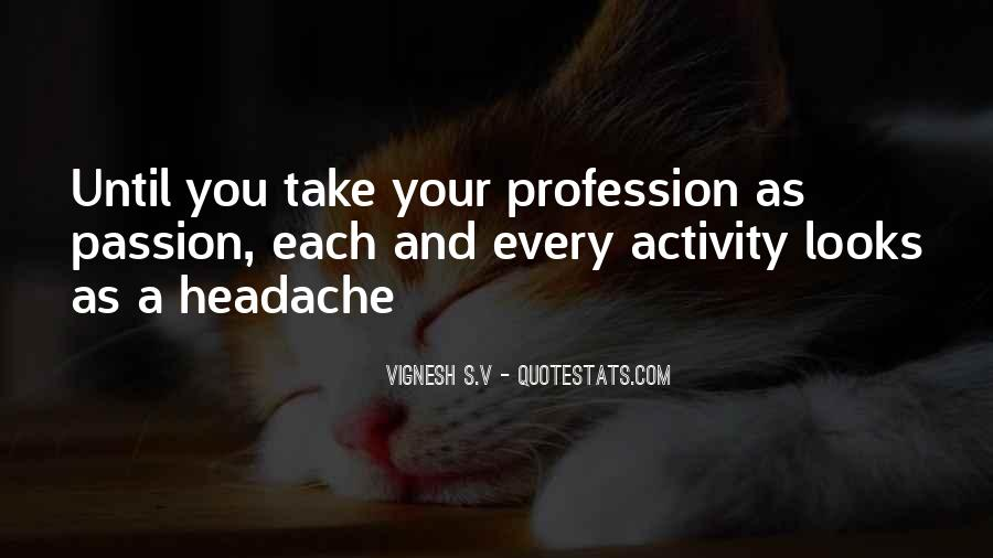 Quotes About Profession And Passion #270183
