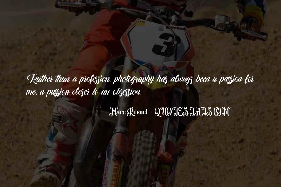 Quotes About Profession And Passion #728743