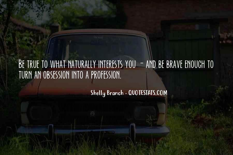 Quotes About Profession And Passion #752509