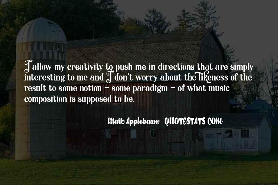 Quotes About Music And Creativity #1849623