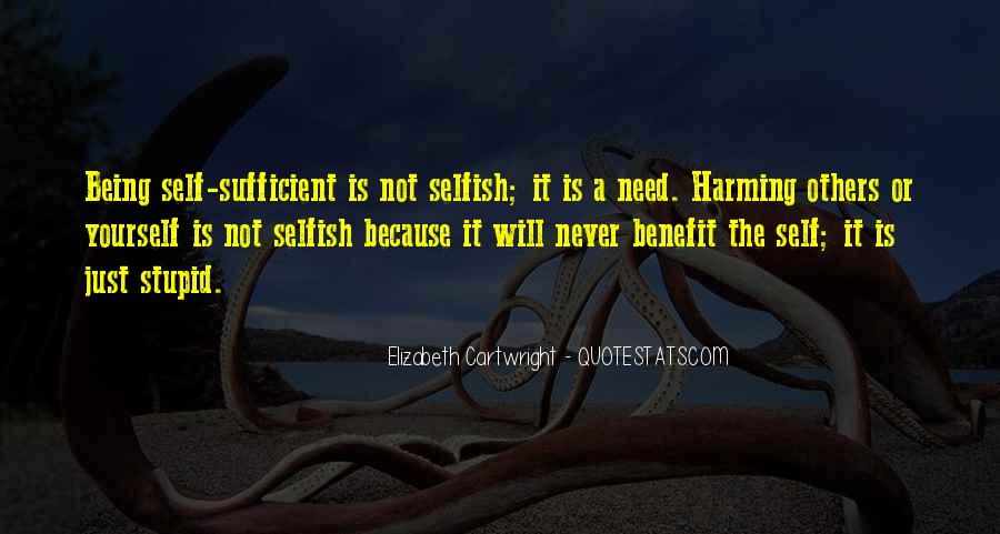 Quotes About Not Being Selfish #1340706