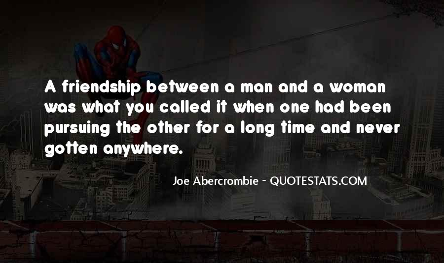 Quotes About Friendship Between Man And Woman #1265710