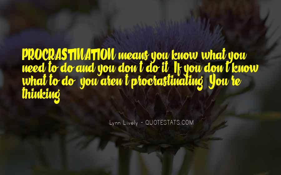 Quotes About Procrastinating #128122