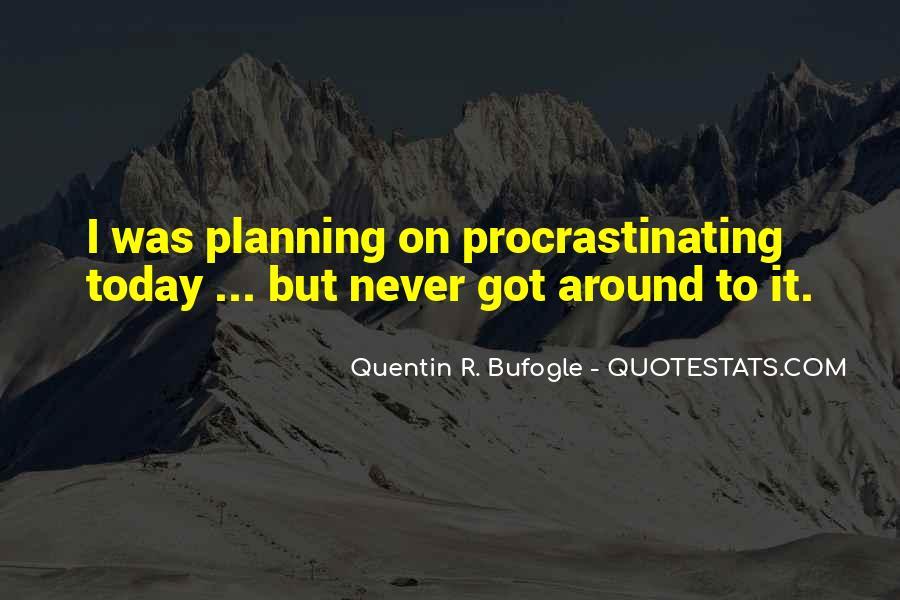 Quotes About Procrastinating #1384264
