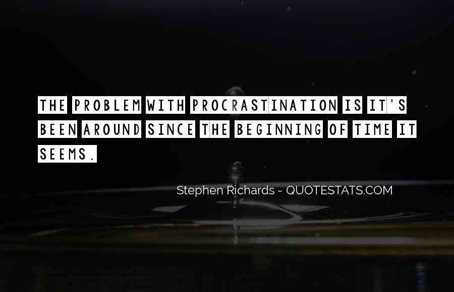 Quotes About Procrastinating #1472481