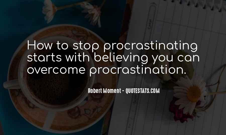 Quotes About Procrastinating #1495597
