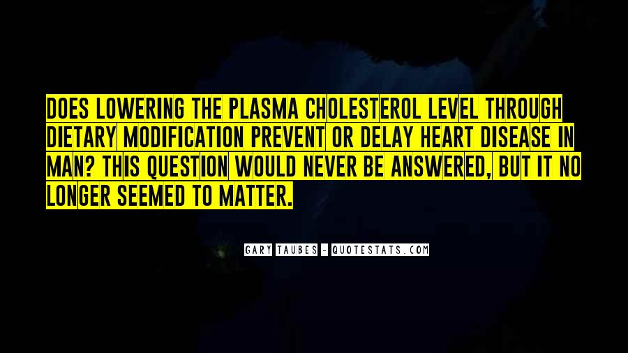 Quotes About Cholesterol #913741