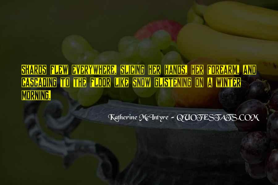 Quotes About Slicing #759597