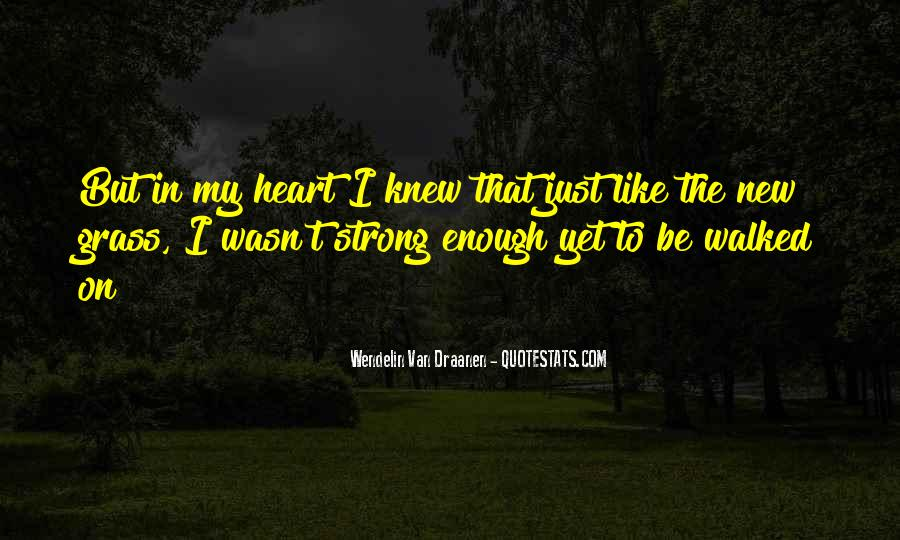 Quotes About Strong Heart #172780