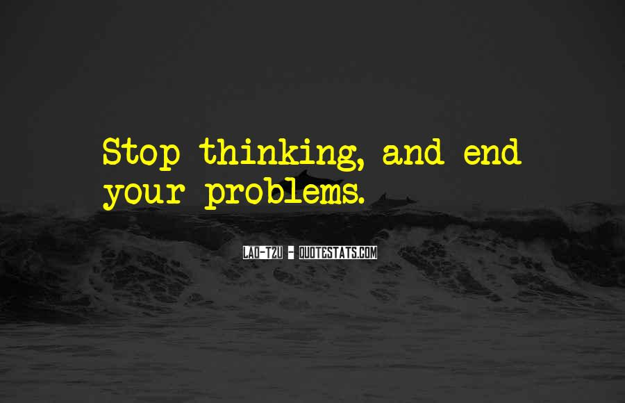 Quotes About Non Stop Thinking #3862