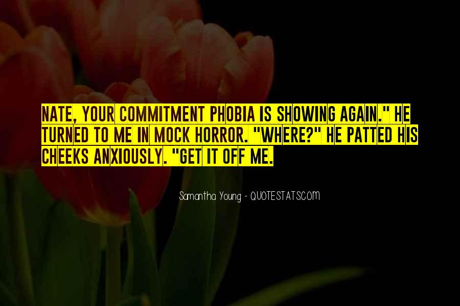 Quotes About Commitment Phobia #1558070
