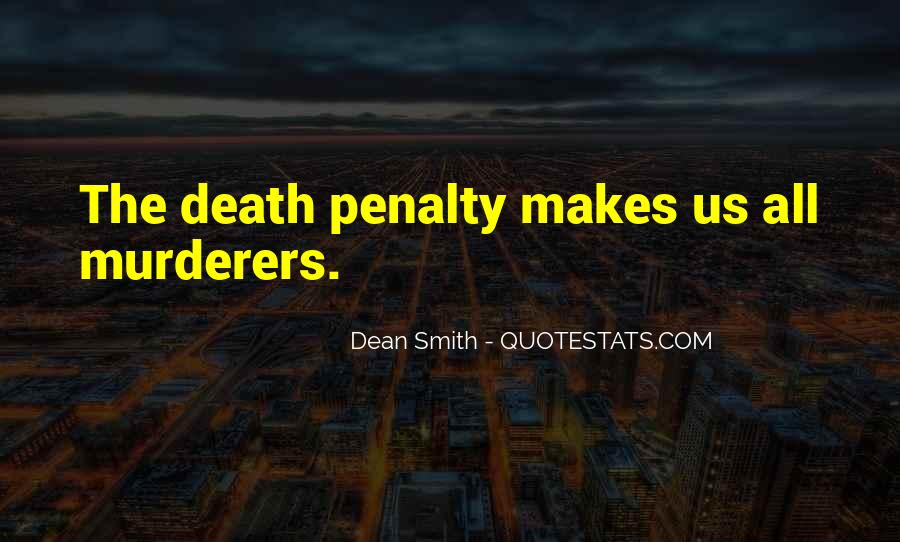 Quotes About Death Penalties #444794