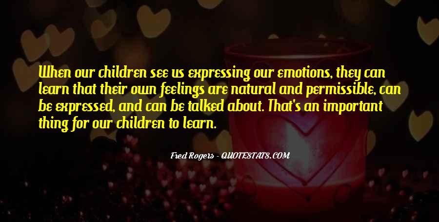 Quotes About Expressing Your Feelings To Someone #131145