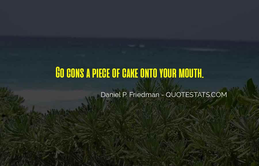 Quotes About Piece Of Cake #1215923