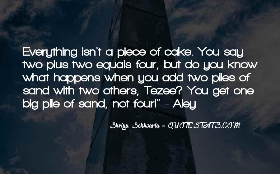 Quotes About Piece Of Cake #1297160
