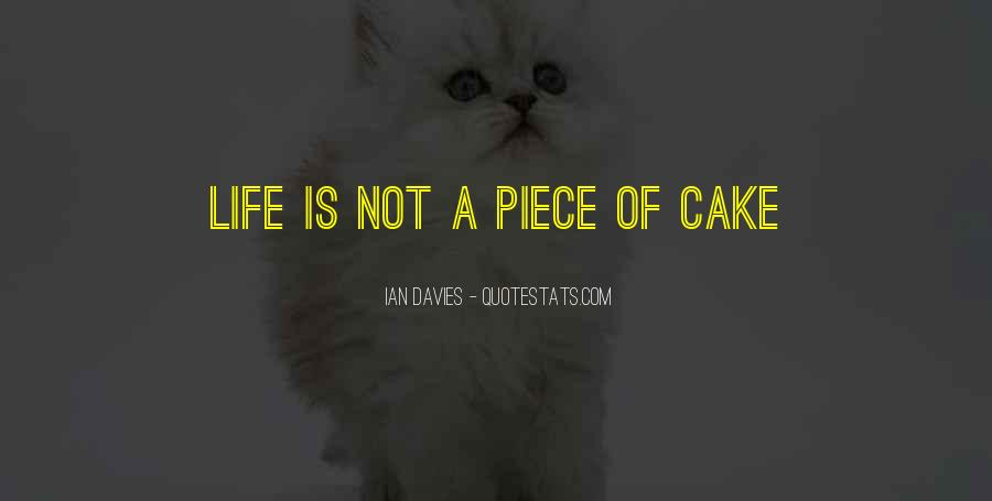 Quotes About Piece Of Cake #1306471