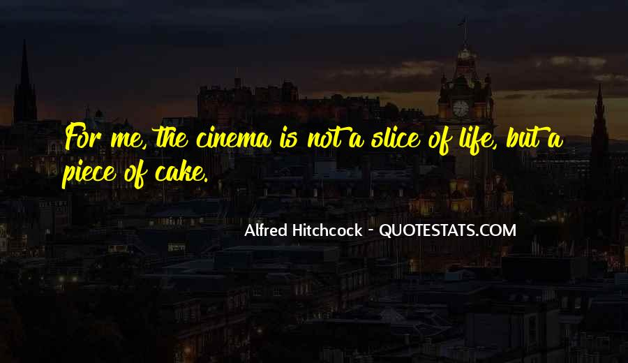 Quotes About Piece Of Cake #1532539