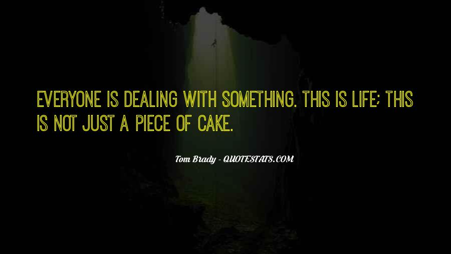Quotes About Piece Of Cake #268595