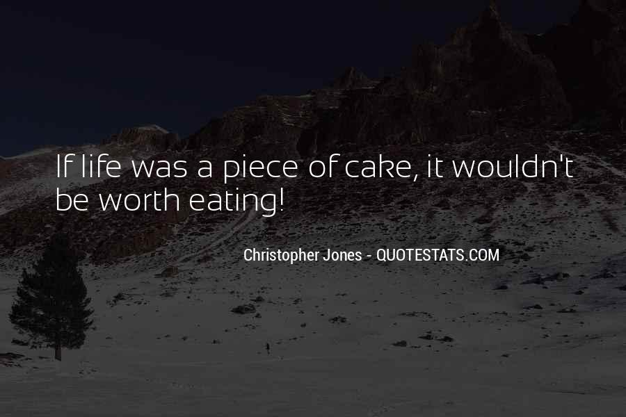 Quotes About Piece Of Cake #934810