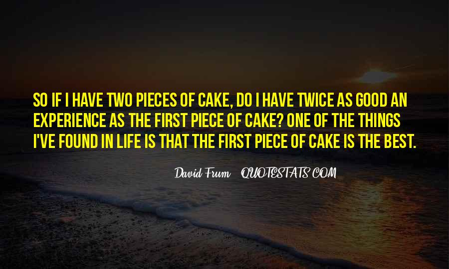 Quotes About Piece Of Cake #944167
