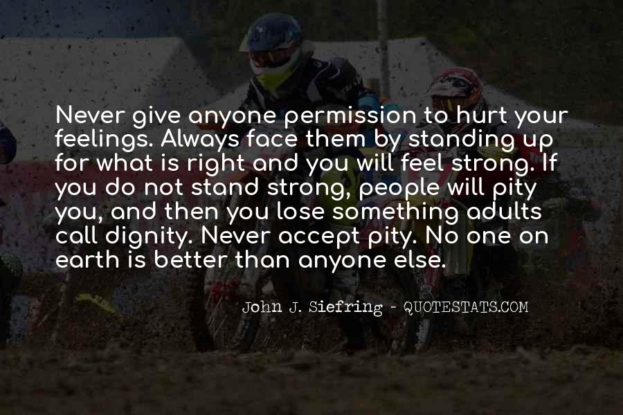Quotes About Standing Up For Someone Else #259486