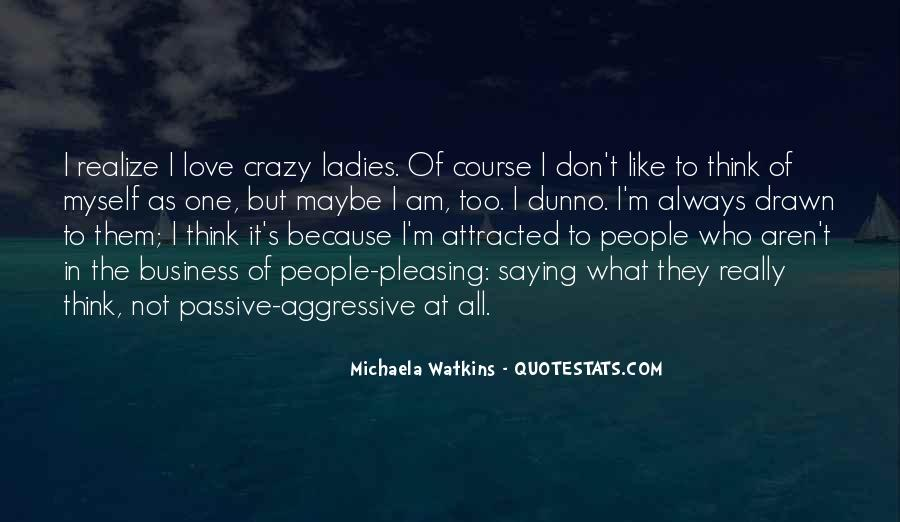 Quotes About Aggressive Love #80553