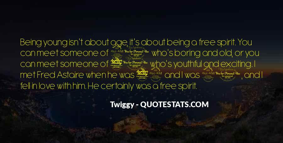 Quotes About Being A Free Spirit #1876716