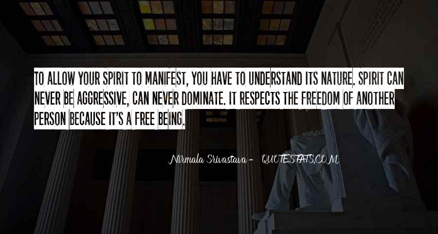 Quotes About Being A Free Spirit #1877521