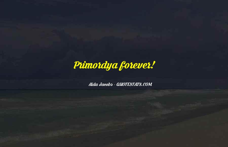 Quotes About Primordya #1558241