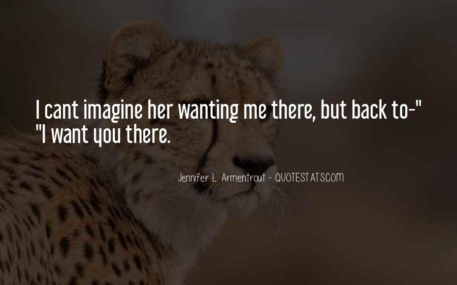 Quotes About Wanting You Back #469470