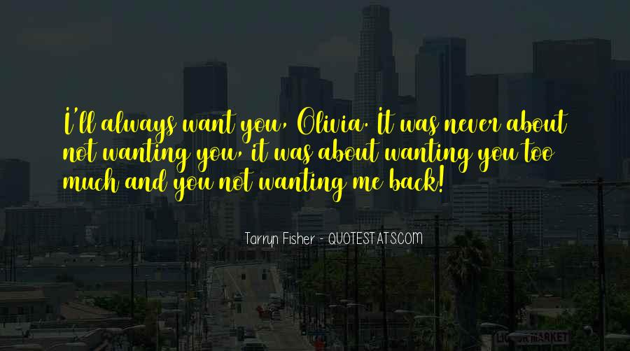 Quotes About Wanting You Back #88673