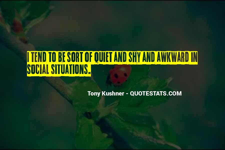 Quotes About Awkward Situations #1035098
