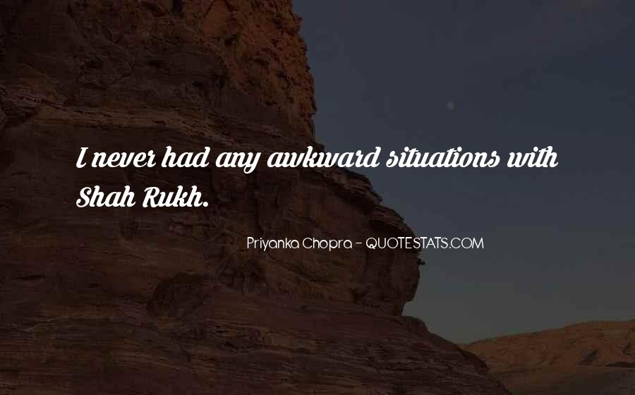 Quotes About Awkward Situations #375587