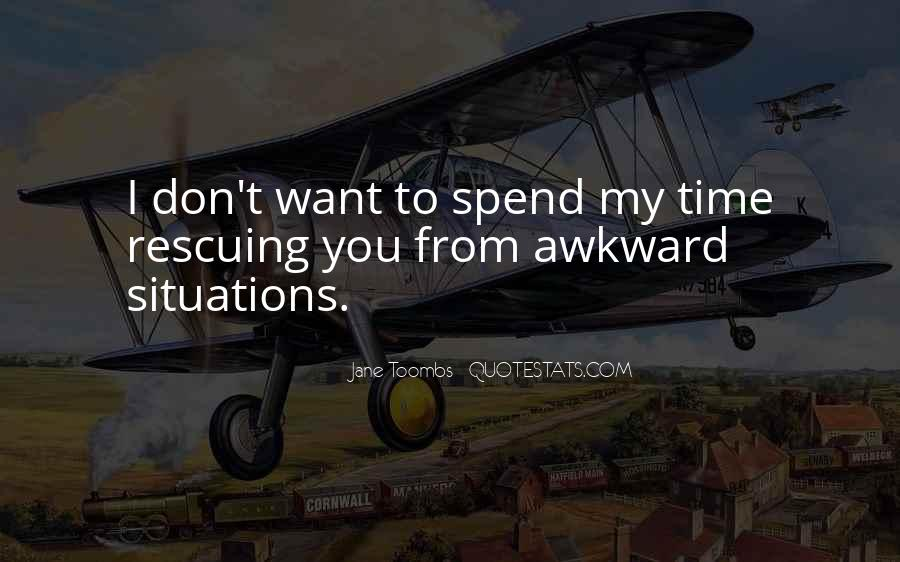 Quotes About Awkward Situations #947033