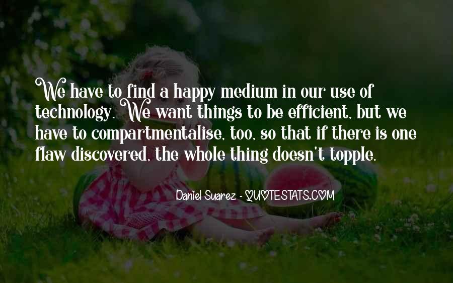Quotes About Happy Medium #1154901
