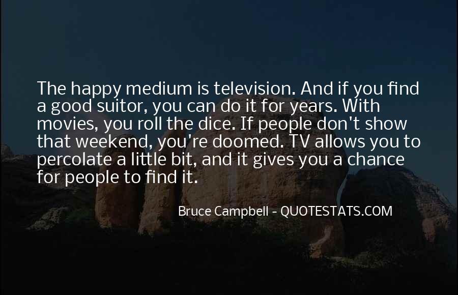 Quotes About Happy Medium #1801051