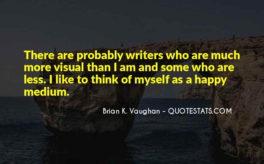 Quotes About Happy Medium #211354