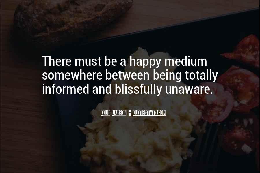 Quotes About Happy Medium #437783