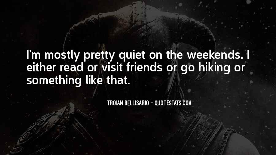 Quotes About Hiking And Friends #1784378