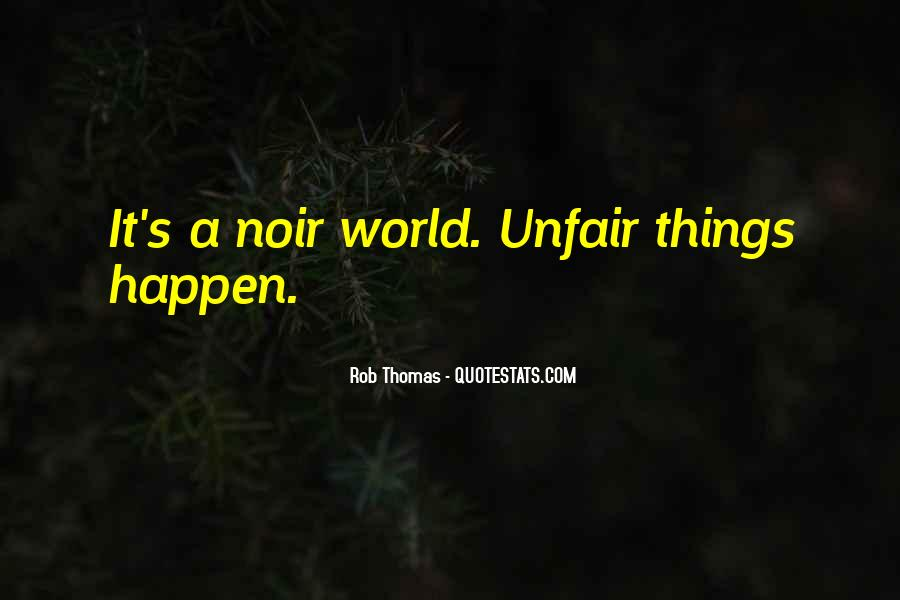 Quotes About Why Life Is So Unfair #395647