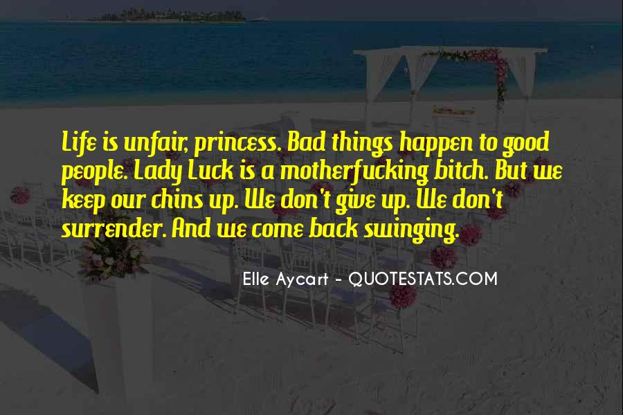 Quotes About Why Life Is So Unfair #446359
