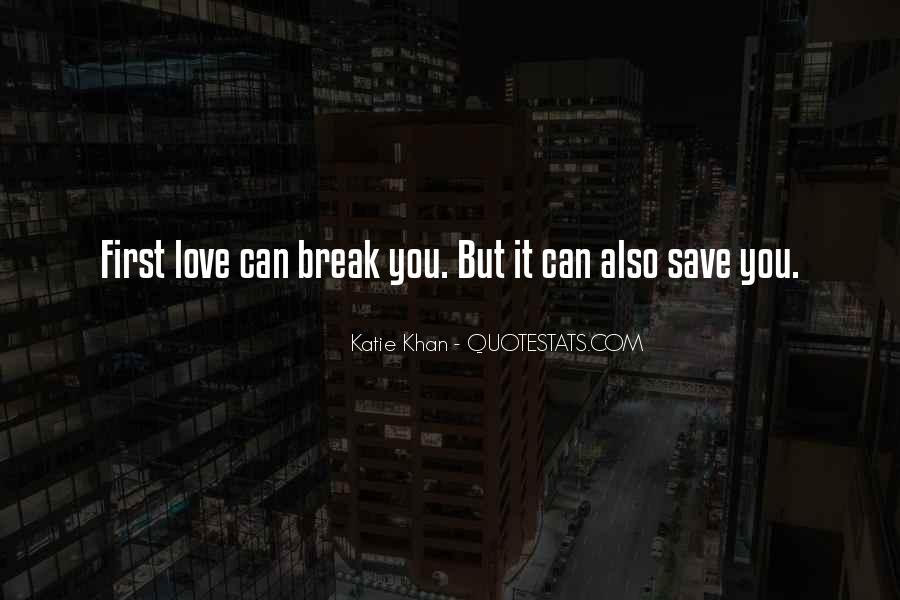 Quotes About First Love And Heartbreak #1814570