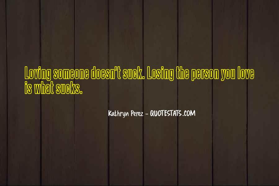 Quotes About Someone Losing You #1128219