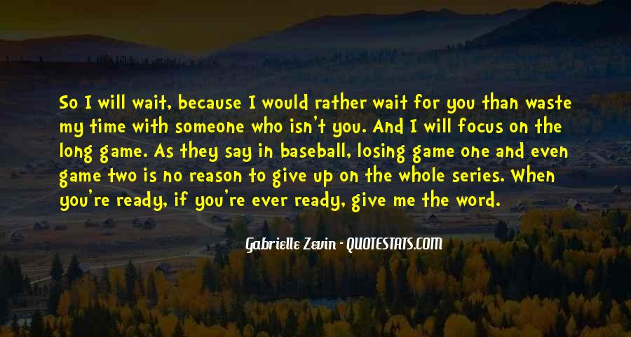 Quotes About Someone Losing You #1303543