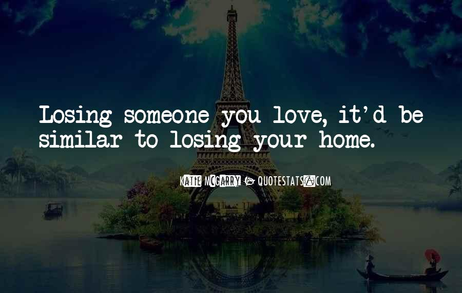 Quotes About Someone Losing You #1322258