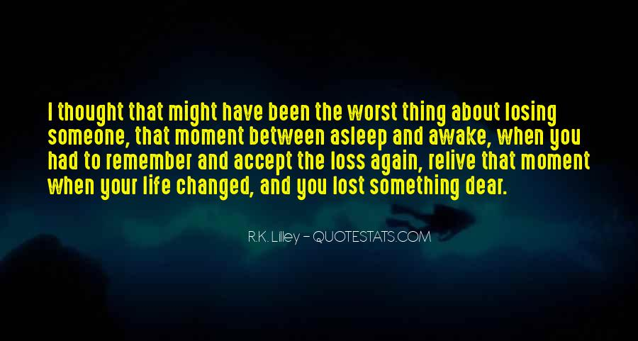 Quotes About Someone Losing You #1737955