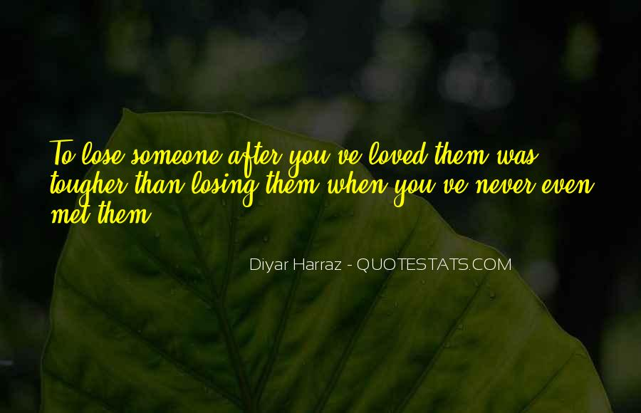 Quotes About Someone Losing You #1773959